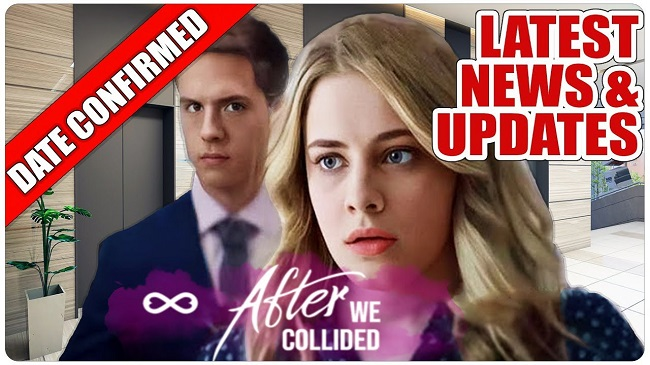 After We Collided Release Date, Cast & Latest News